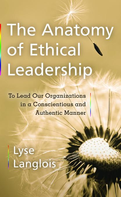 The Anatomy of Ethical Leadership EB9781926836355