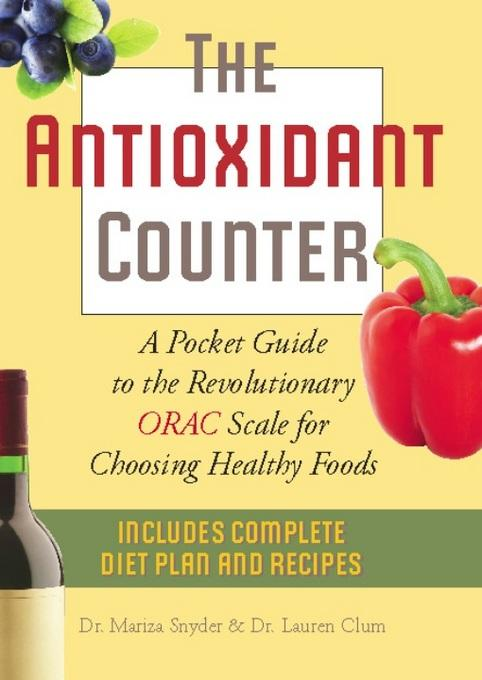 The Antioxidant Counter: A Pocket Guide to the Revolutionary ORAC Scale for Choosing Healthy Foods EB9781569759073
