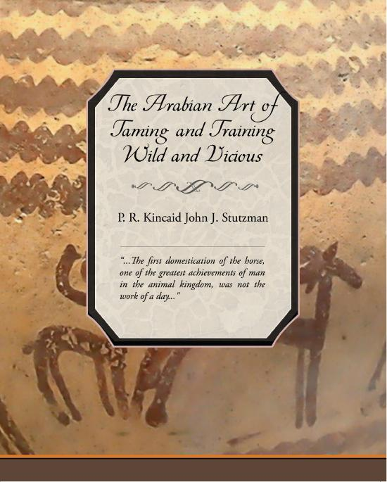 The Arabian Art of Taming and Training Wild and Vicious Horses EB9781438551319