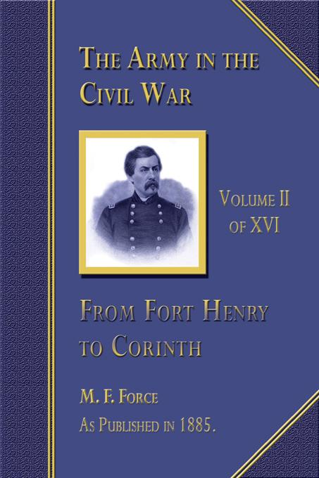 The Army in the Civil War:  From Henry to Corinth, Volume 2 of 16 EB9781582185606