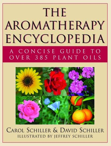 The Aromatherapy Encyclopedia: A Concise Guide to Over 385 Plant Oils EB9781458701428