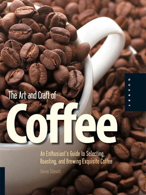 The Art and Craft of Coffee EB9781610580946