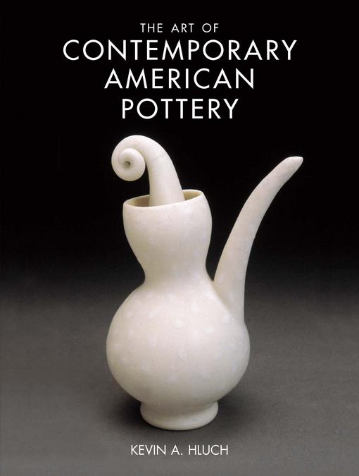 The Art of Contemporary American Pottery EB9781440221965