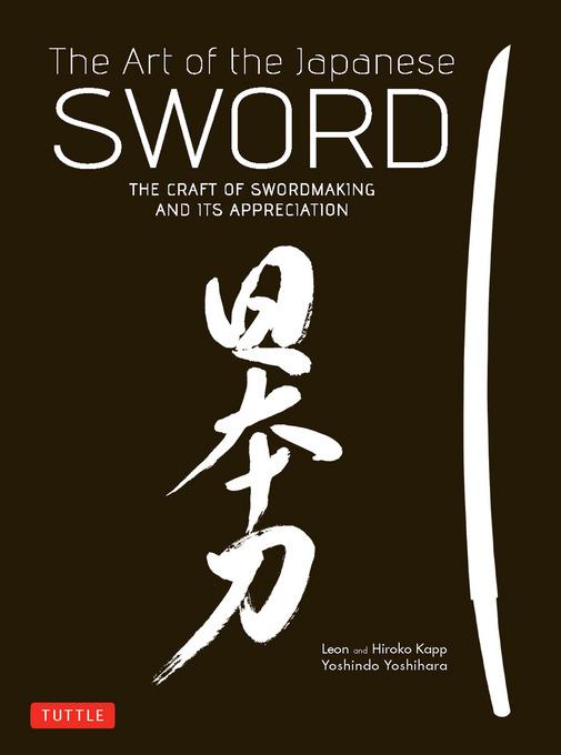 The Art of the Japanese Sword: The Craft of Swordmaking and its Appreciation EB9781462909964