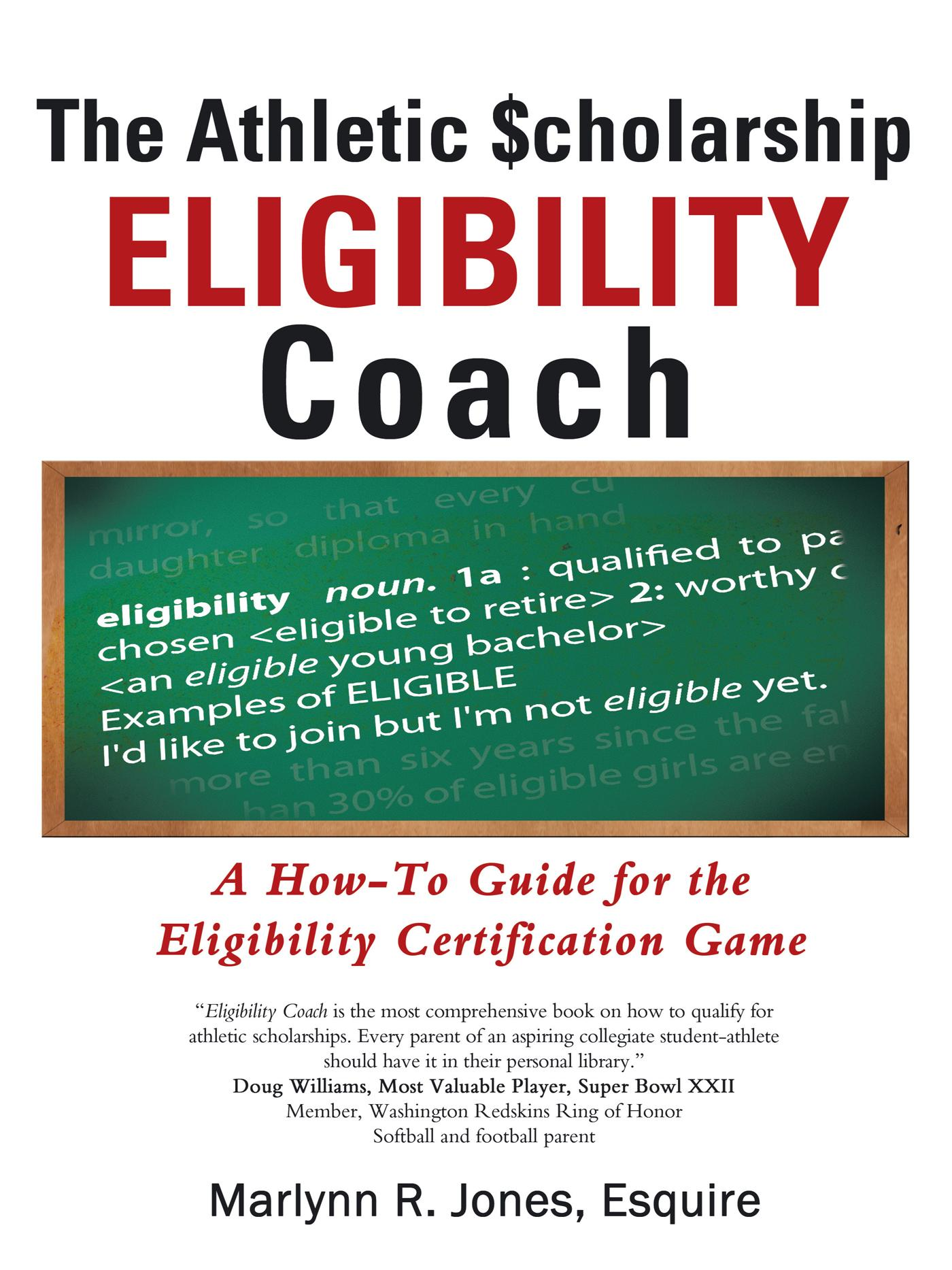 The Athletic $cholarship Eligibility Coach: A How-To Guide for the Eligibility Certification Game EB9781469787572