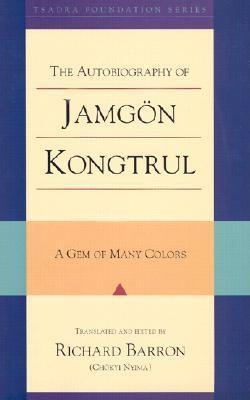 The Autobiography of Jamgon Kongtrul: A Gem of Many Colors EB9781559399708