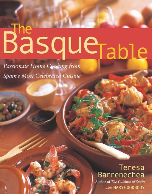 The Basque Table: Passionate Home Cooking from Spain's Most Celebrated Cuisine EB9781558325234