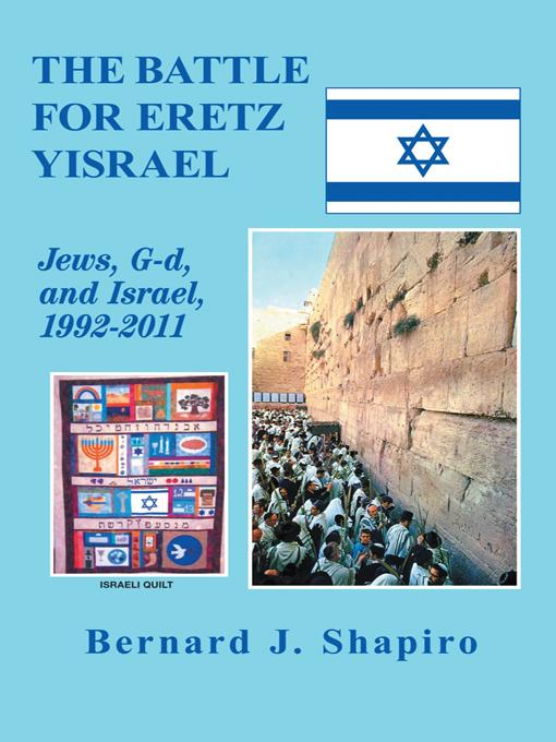 The Battle for Eretz Yisrael: Jews, G-d and Israel, 1992-2011 EB9781462001910