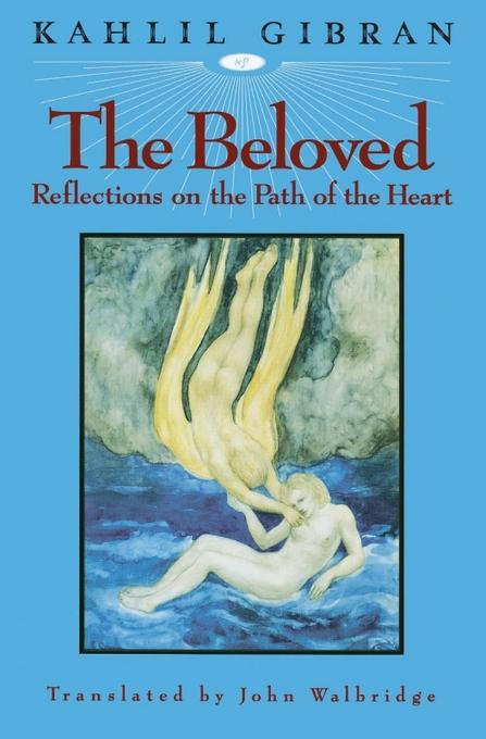 The Beloved: Reflections on the Path of the Heart EB9781935952176