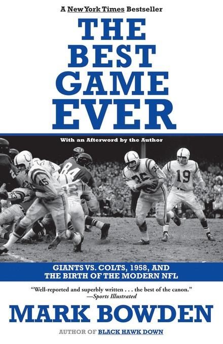 The Best Game Ever: Giants vs. Colts, 1958, and the Birth of the Modern NFL EB9781555848187