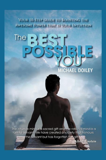 The Best Possible You: Your step by step guide to unlocking the awesome power that is your intuition EB9781607466246