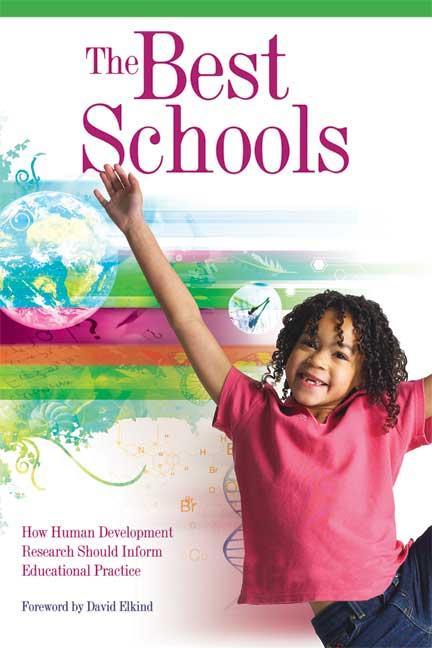 The Best Schools: How Human Development Research Should Inform Educational Practice EB9781416605850
