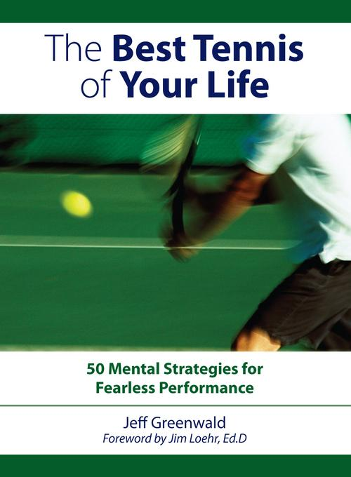 The Best Tennis Of Your Life EB9781440316760