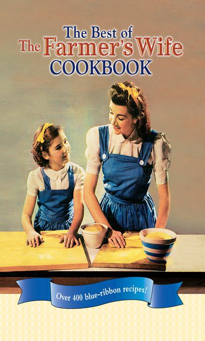 The Best of The Farmer's Wife Cookbook EB9781610601313