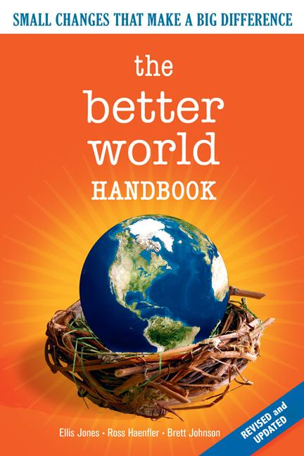 The Better World Handbook: Small Changes That Make A Big Difference EB9781550923650