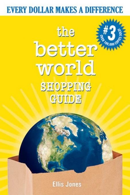 The Better World Shopping Guide: Every Dollar Makes a Difference EB9781550924633