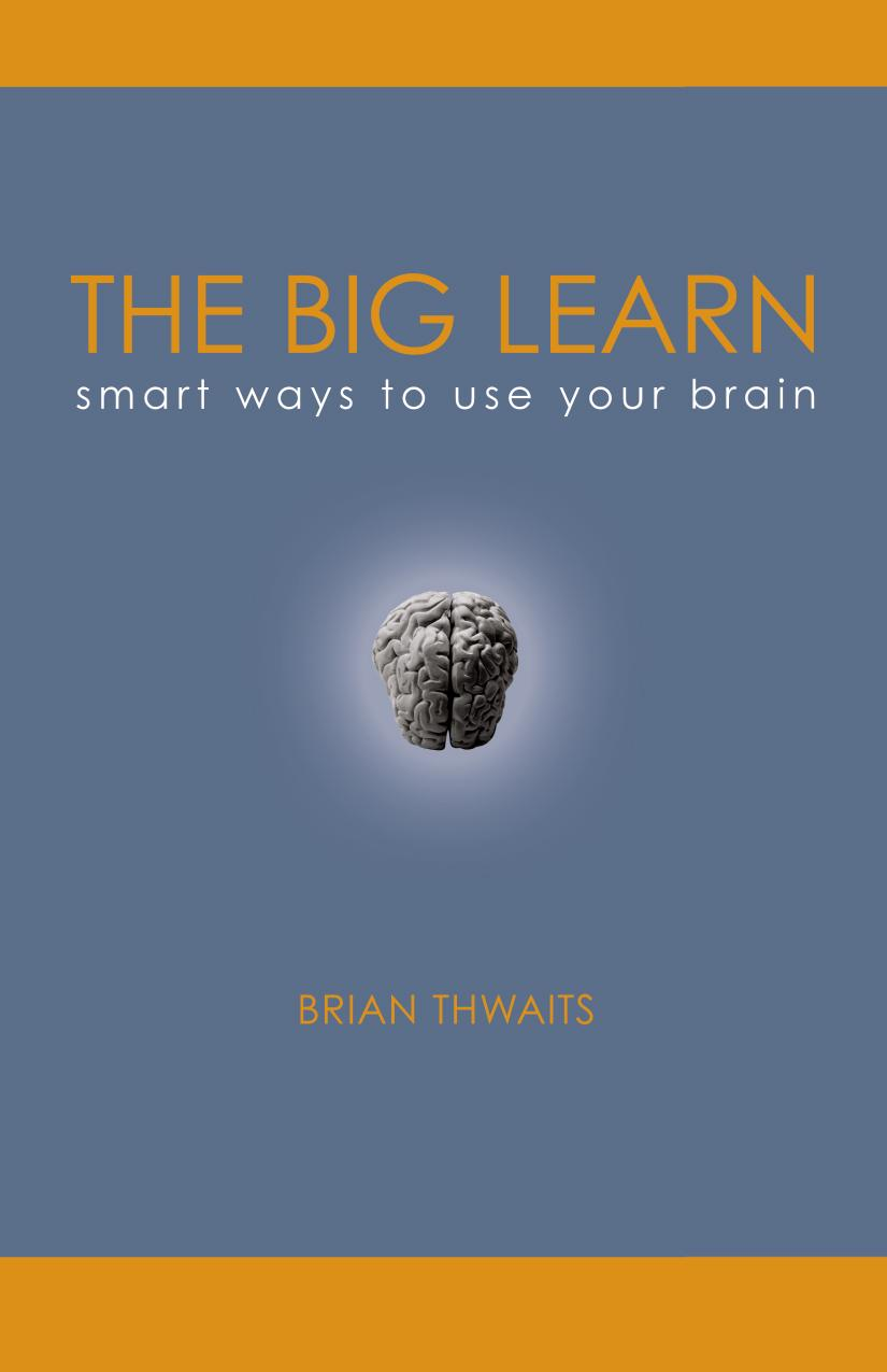 The Big Learn:Smart Ways to Use Your Brain EB9781425195229