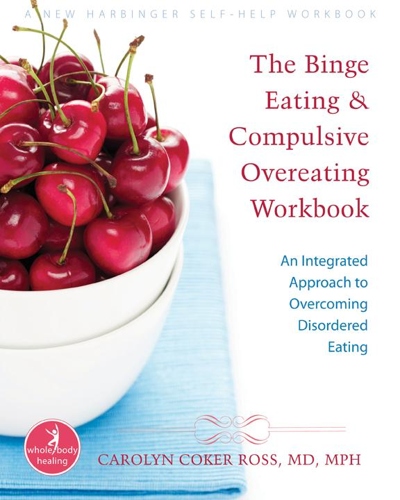 The Binge Eating and Compulsive Overeating Workbook: An Integrated Approach to Overcoming Disordered Eating EB9781572248151