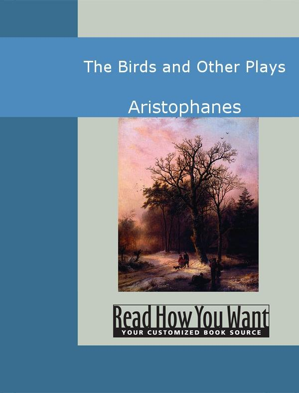 The Birds and Other Plays EB9781442935419