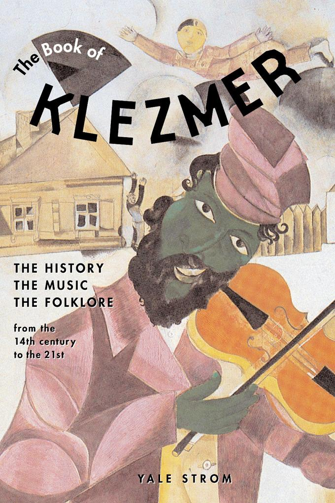 The Book of Klezmer: The History, the Music, the Folklore EB9781613741375