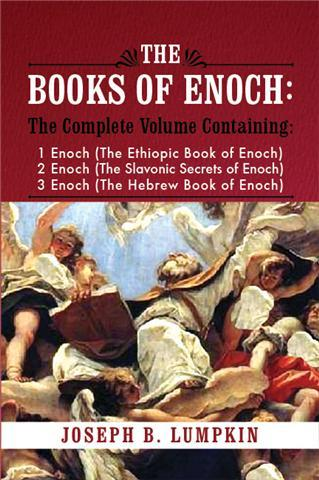 The Books of Enoch: A Complete Volume Containing 1 Enoch (the Ethiopic Book of Enoch), 2 Enoch (the Slavonic Secrets of Enoch), and 3 Enoch (the Hebre EB9781933580845