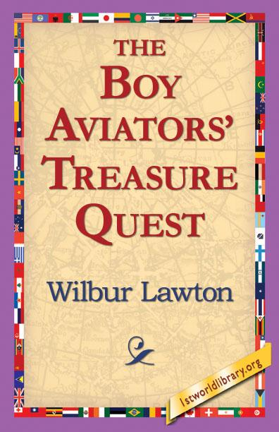 The Boy Aviators' Treasure Quest EB9781421812953