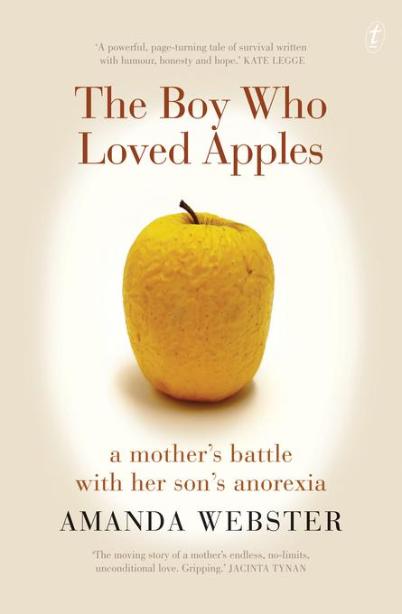 The Boy Who Loved Apples: A mother's battle with her son's anorexia EB9781921961113