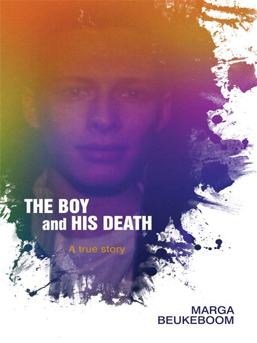 The Boy and His Death: A true story EB9781450228428