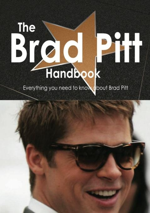The Brad Pitt Handbook - Everything you need to know about Brad Pitt EB9781743336557
