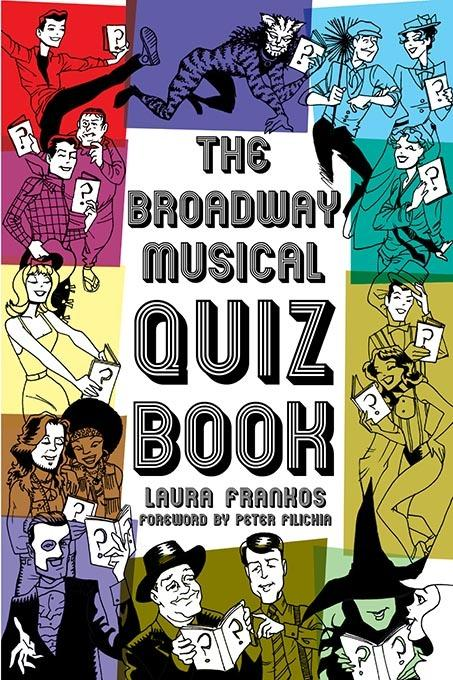 The Broadway Musical Quiz Book EB9781617807473