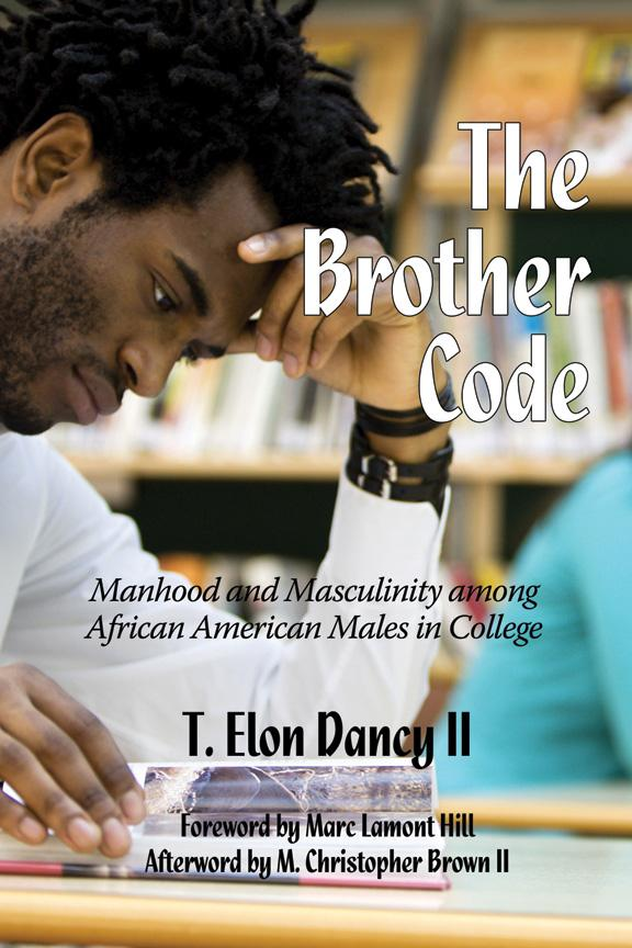 The Brother Code: Manhood and Masculinity among African American Males in College EB9781617357626