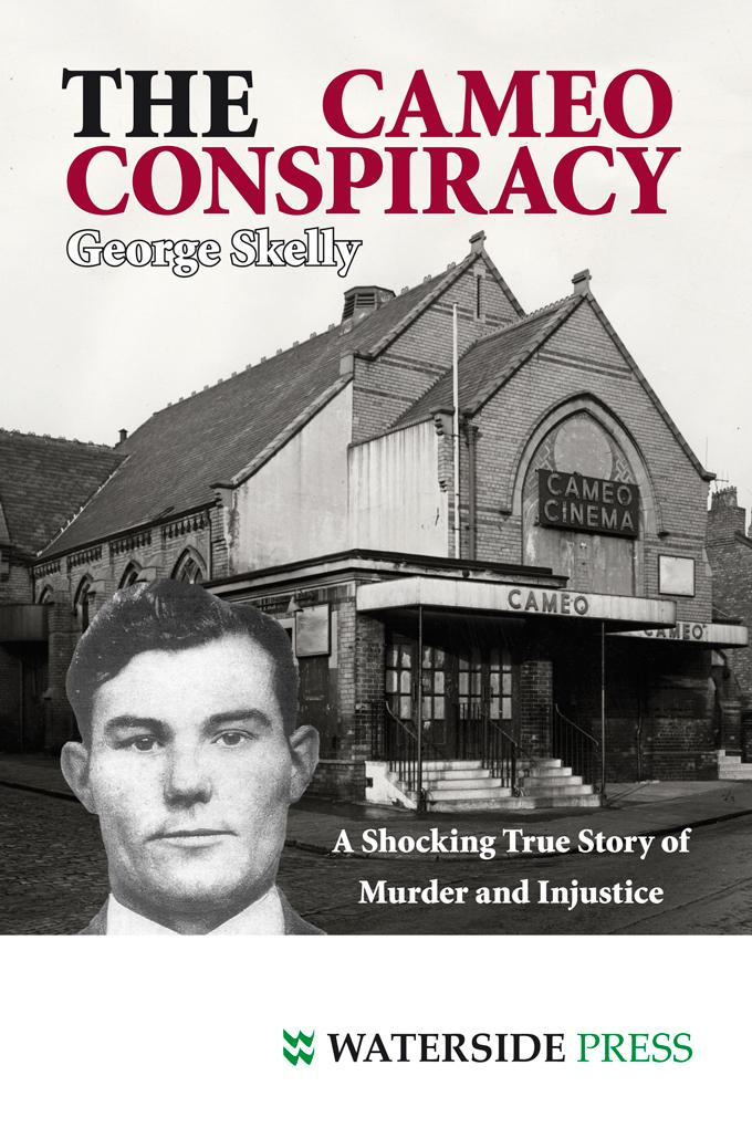 The Cameo Conspiracy: A Shocking True Story of Murder and Injustice (Third Edition)