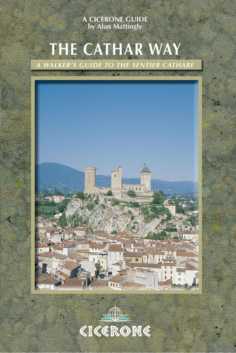 The Cathar Way: A walker's guide to the Sentier Cathare