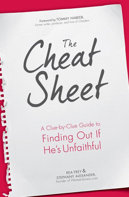 The Cheat Sheet: A Clue-by-Clue Guide to Finding Out If He's Unfaithful EB9781440514357