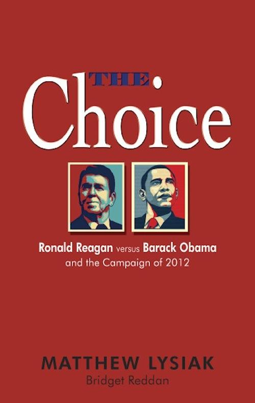 The Choice: Ronald Reagan Versus Barack Obama and the Campaign of 2012 EB9781456606909