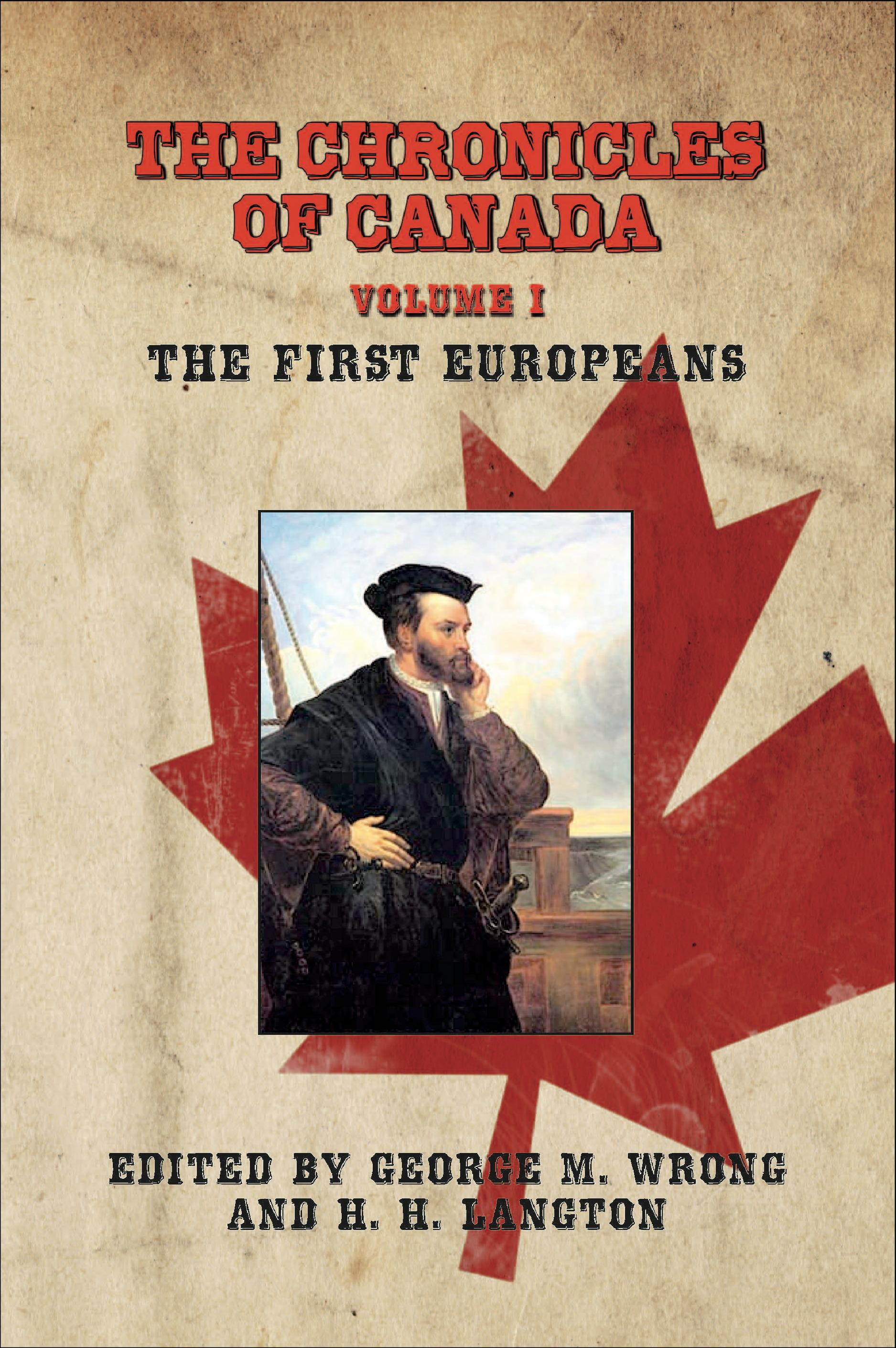 The Chronicles of Canada: Volume I - The First Europeans EB9781611790337