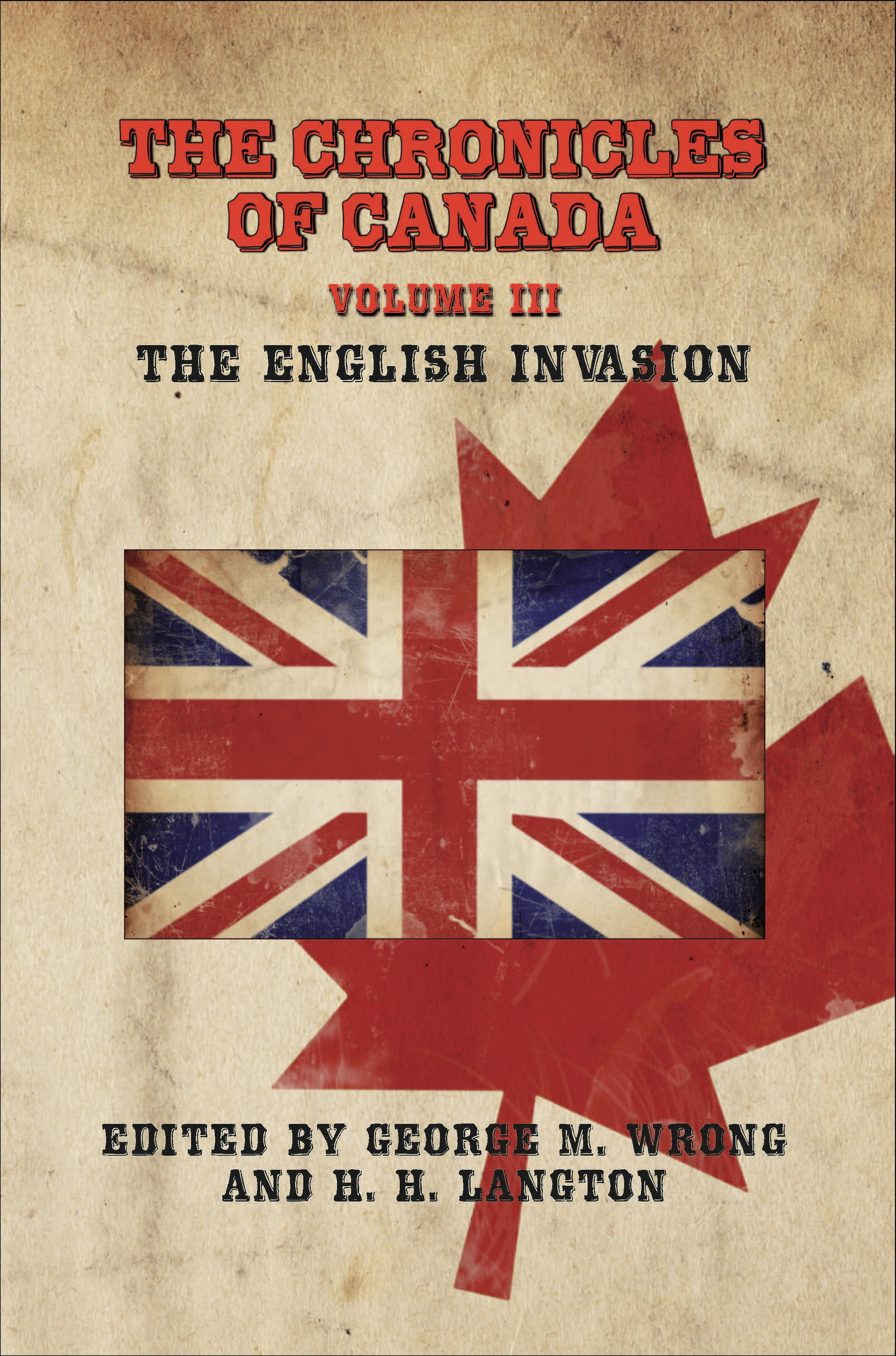The Chronicles of Canada: Volume III - The English Invasion EB9781611790351
