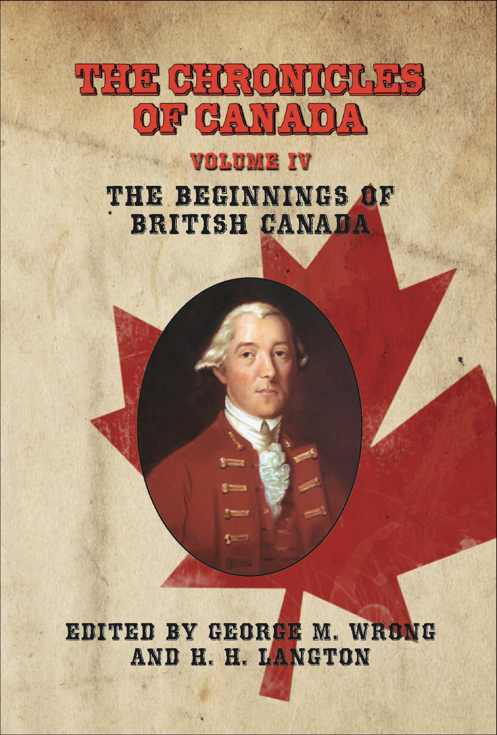 The Chronicles of Canada: Volume IV - The Beginnings of British Canada EB9781611790368