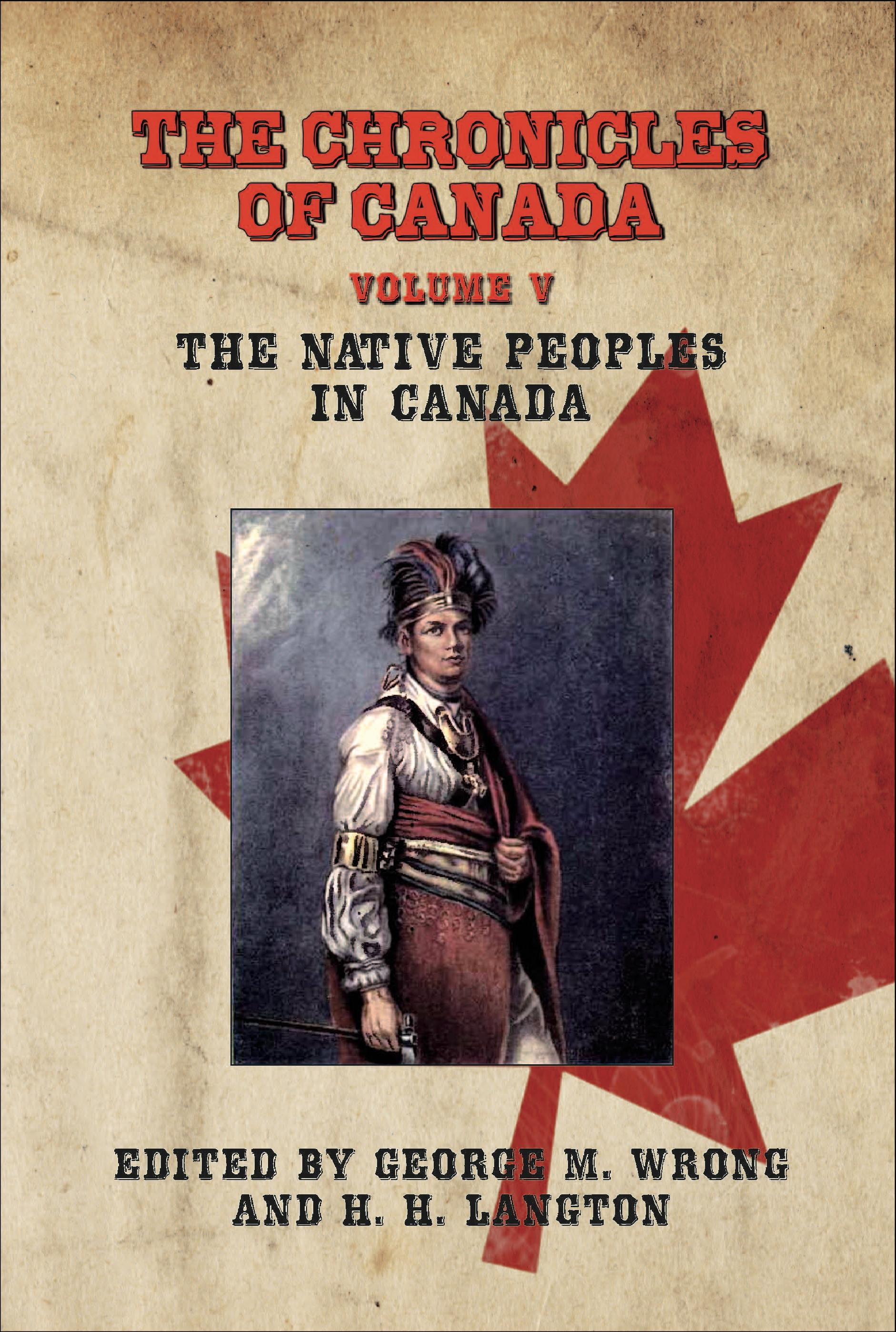 The Chronicles of Canada: Volume V - The Native Peoples in Canada EB9781611790375
