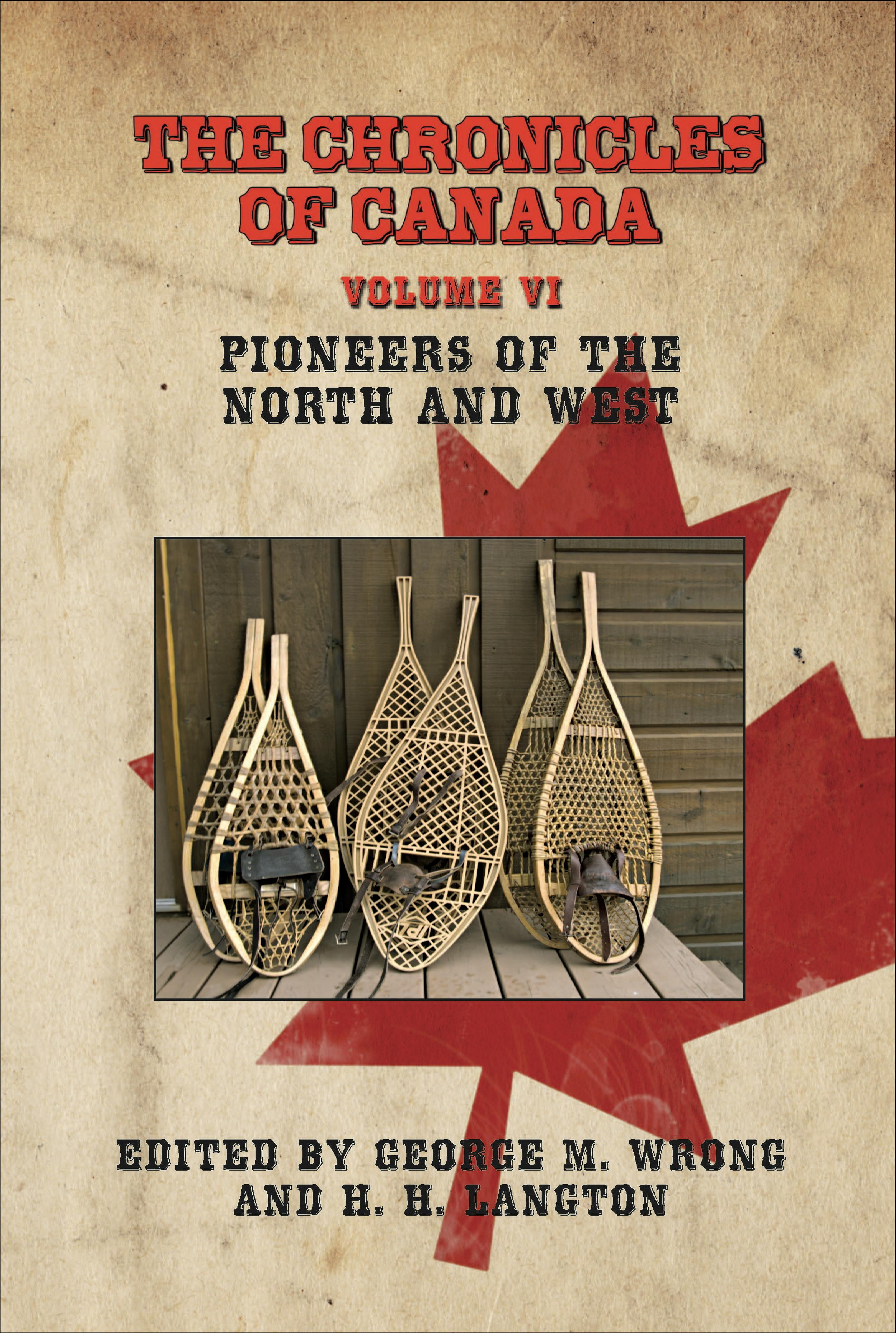 The Chronicles of Canada: Volume VI - Pioneers of The North and West EB9781611790382