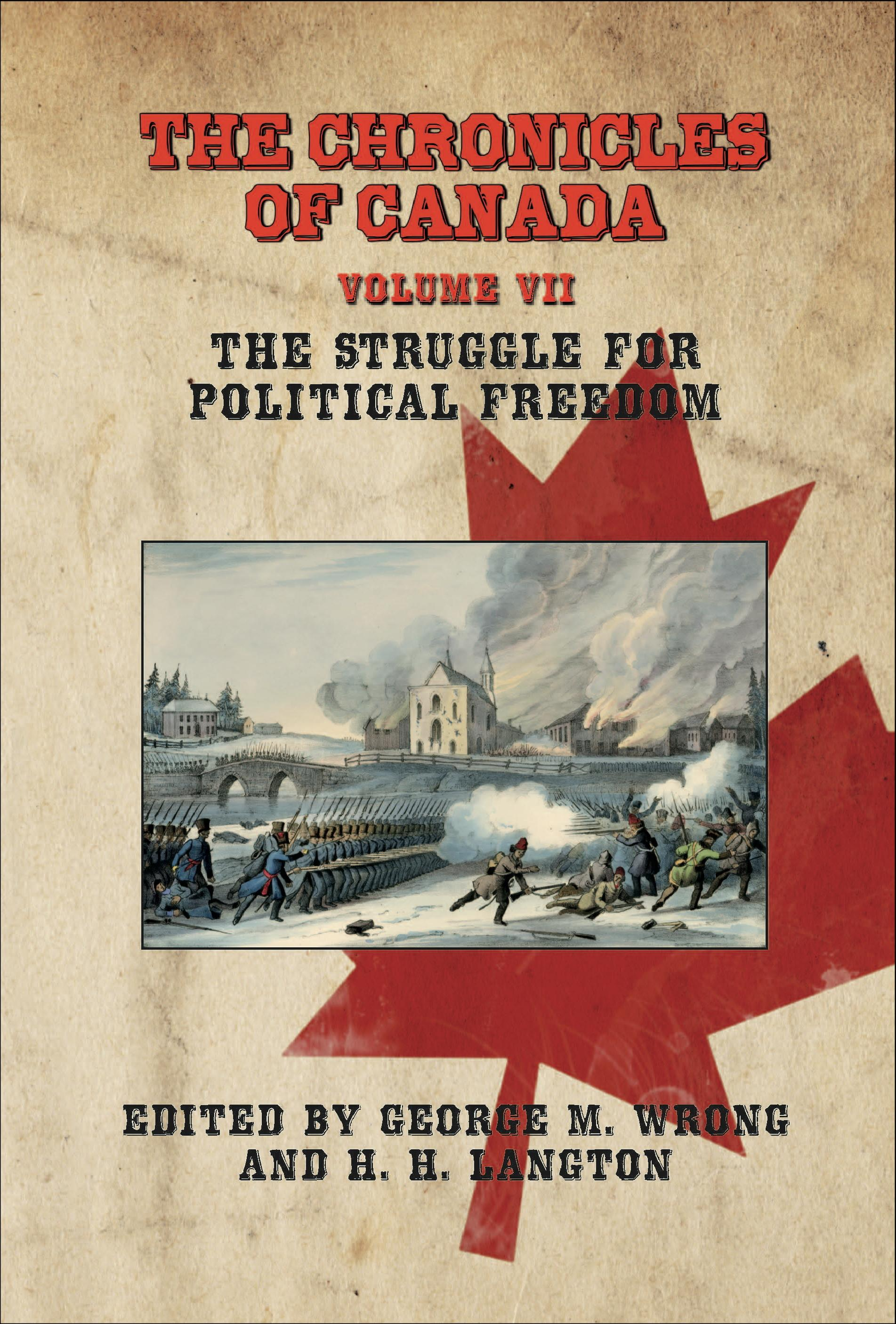 The Chronicles of Canada: Volume VII - The Struggle for Political Freedom EB9781611790399
