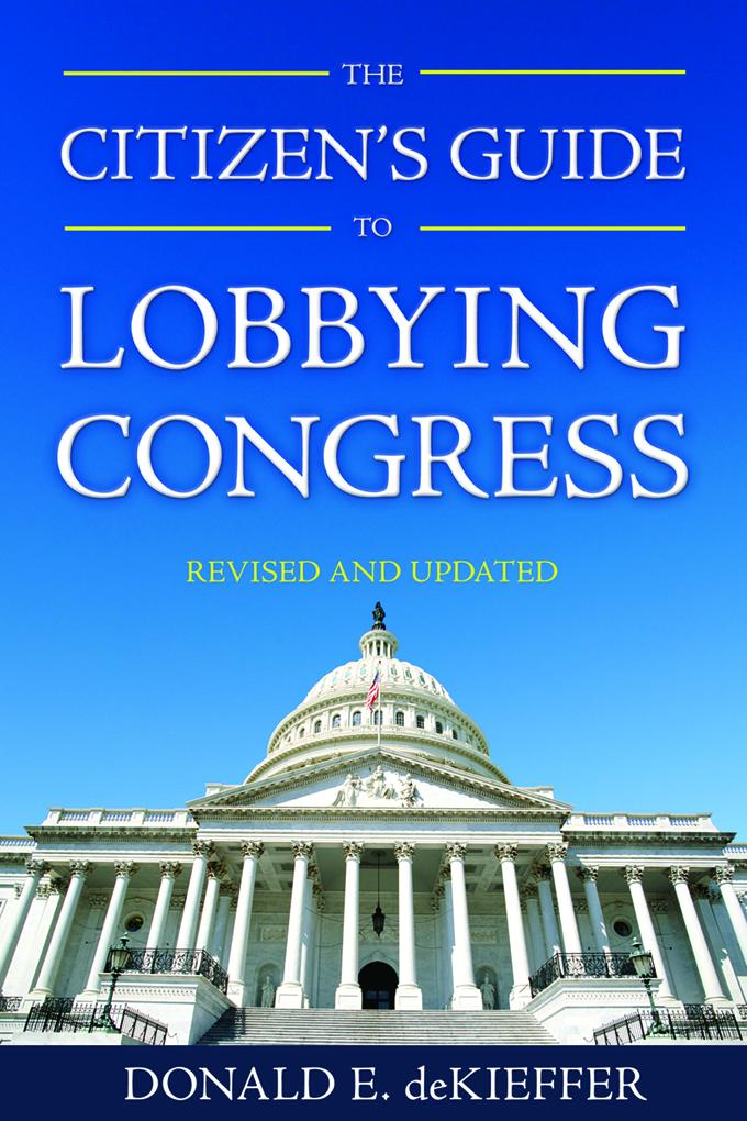 The Citizen's Guide to Lobbying Congress EB9781569764169