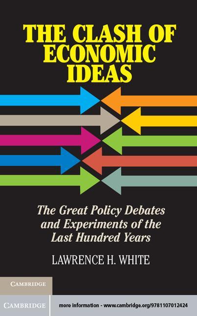 The Clash of Economic Ideas EB9781139368872