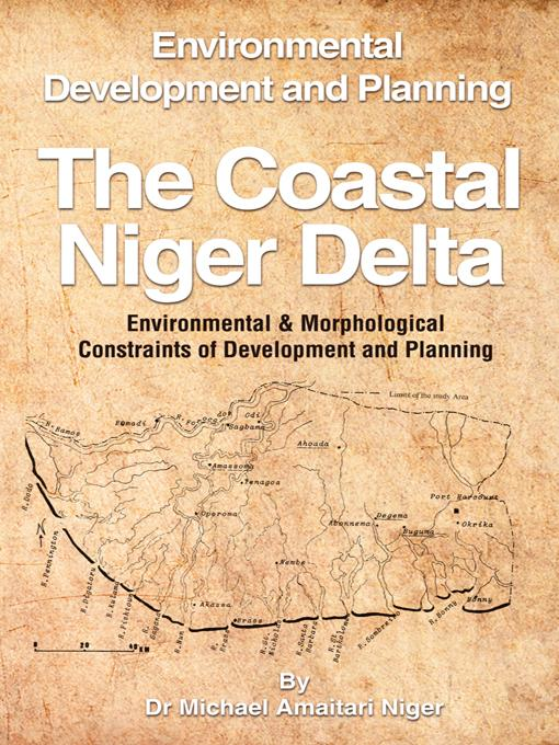 The Coastal Niger Delta: Environmental Development and Planning EB9781466910706