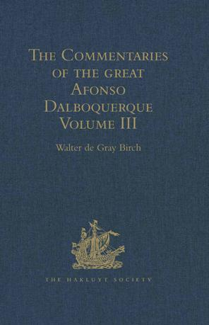 The Commentaries of the Great Afonso Dalboquerque: Volume III
