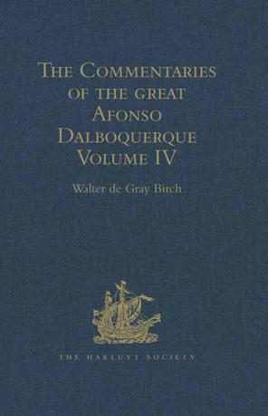 The Commentaries of the Great Afonso Dalboquerque: Volume IV EB9781409415756