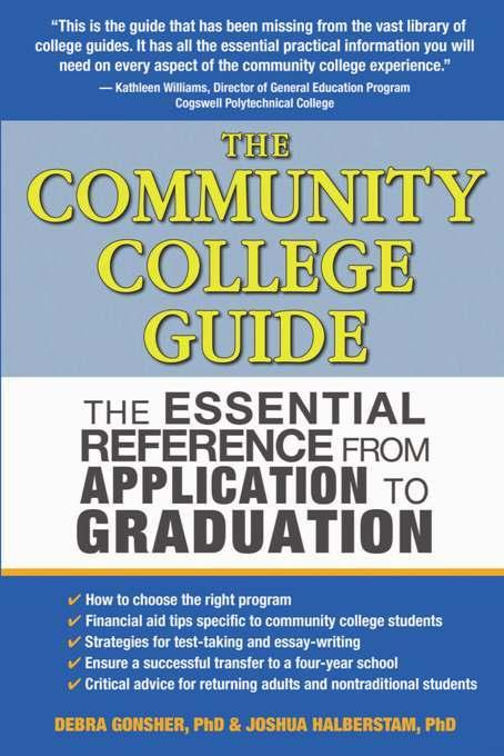 The Community College Guide: The Essential Reference from Application to Graduation EB9781935251309