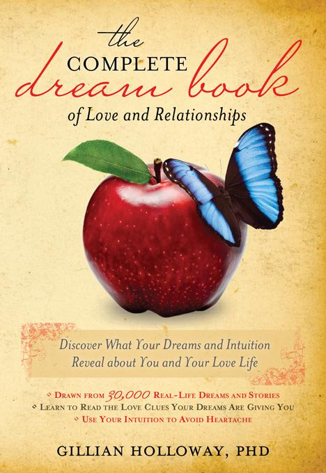 The Complete Dream Book of Love and Relationships: Discover What Your Dreams and Intuition Reveal about You and Your Love Life EB9781402237751