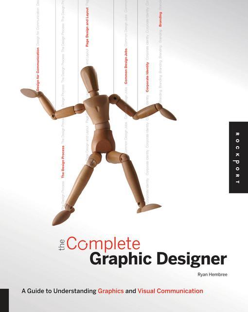 The Complete Graphic Designer EB9781616735968