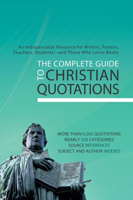 The Complete Guide to Christian Quotations EB9781607422891